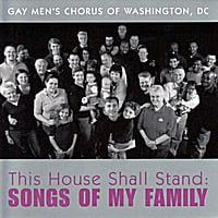 Gay Men's Chorus of Washington, Dc | This House Shall Stand: Songs of My Family