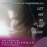 Various Artists | Let Me Be the Music: The Songs of David Friedman -- a Gmcw Cabaret