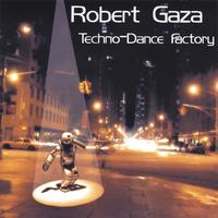 Robert Gaza | Techno Dance Factory