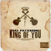 Gaz Patterson | King of You