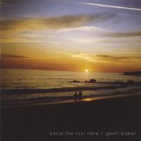 Geoff Baker | Know the Rain Here