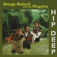 George Bedard and the Kingpins | Hip Deep