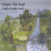 Gayla Drake Paul | I Know This Road
