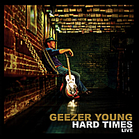 Geezer Young | Hard Times - Live