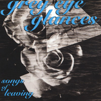 Grey Eye Glances | Songs of Leaving