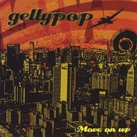 Gellypop | Move On Up