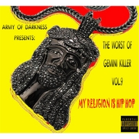 Gemini Killer | The Worst of Gemini Killer, Vol. 9: My Religion Is Hip Hop