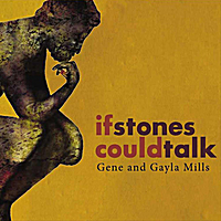 Gene and Gayla Mills | If Stones Could Talk