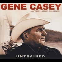 Gene Casey and the Lone Sharks | Untrained