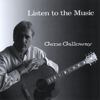 Gene Galloway | Listen to the Music