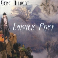 Gene Hilbert | Larger Prey