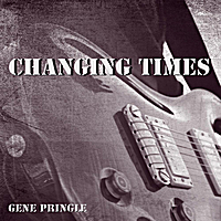 Gene Pringle | Changing Times