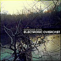 Genghis Con | Electronic Overcast