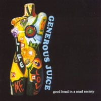 Generous Juice | Good Head in a Mad Society