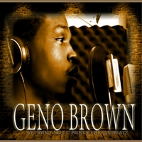 Geno Brown | We Tryin to Get It