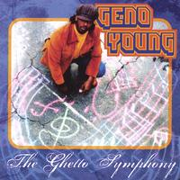 Geno Young | The Ghetto Symphony