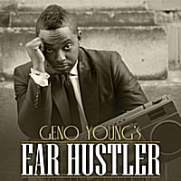 Geno Young | Ear Hustler