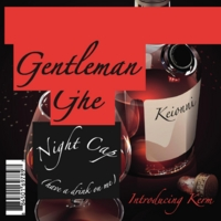 Gentleman Ghe | Night Cap (Have a Drink On Me)