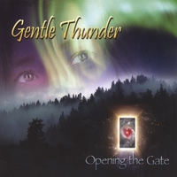 Gentle Thunder | Opening the Gate