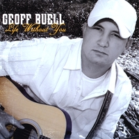 Geoff Buell | Life Without You