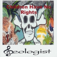 Geologist | Children Have No Rights Ltd. Ed.