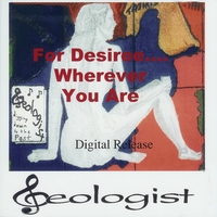 Geologist | For Desiree .... Wherever You Are Ltd. Ed.