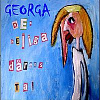 Georga | Den heliga dårens tal