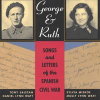 Tony Saletan, Sylvia Miskoe, Dan Lynn Watt, Molly Lynn Watt | George & Ruth--Songs and Letters of the Spanish Civil War