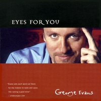 George Evans | Eyes For You