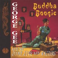 George Gee and the Jump, Jive & Wailers | Buddha Boogie