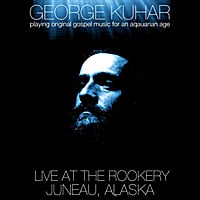 George Kuhar | Live At the Rookery in Juneau, Alaska