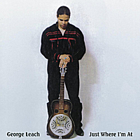 George Leach | Just Where I'm At