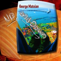 George Matoian | Up and Down