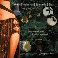 Tina Enheduanna & George Medlock | Sweet Fruits For Heavenly Hips With Tina Enheduanna: Living Acoustic Percussion for BellydanceTeaching & Practice