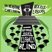 George Ozier | Illegally Blind