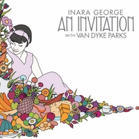 Inara George & Van Dyke Parks | An Invitation