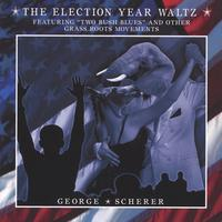 George Scherer | The Election Year Waltz
