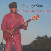 George Scott | Where Are You Now