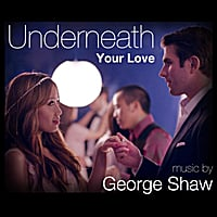 George Shaw | Underneath Your Love