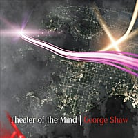 George Shaw | Theater of the Mind