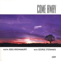 Jiddu Krishnamurti Poetry Gorge Stefanakis Music | Come Away