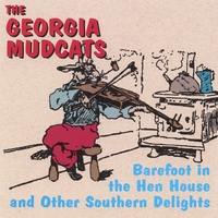 Georgia Mudcats | Barefoot in the Henhouse and Other Southern Delights