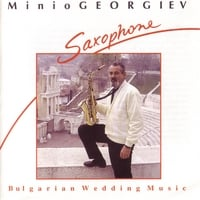 Minio Georgiev | Bulgarian Wedding Music - Saxophone