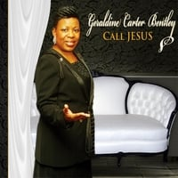 Geraldine Carter Bentley | Call Jesus