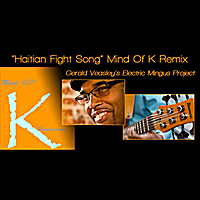 "Gerald Veasley | Haitian Fight Song (Mind of ""K"" Remix)"