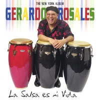 Gerardo Rosales | La Salsa Es Mi Vida - The New York Album