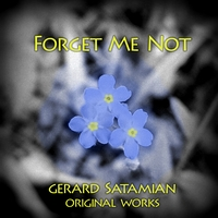 Gerard Satamian | Forget Me Not
