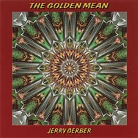 Jerry Gerber | The Golden Mean