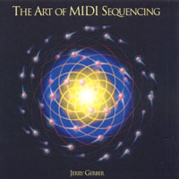 Jerry Gerber | The Art of MIDI Sequencing