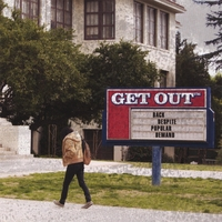 Get Out | Back Despite Popular Demand